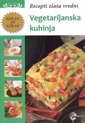 Vegeterijanska kuhinja - Recepti zlata vredni