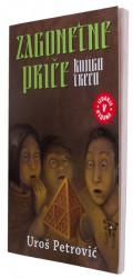 Zagonetne priče - knjiga treća - Uroš Petrović