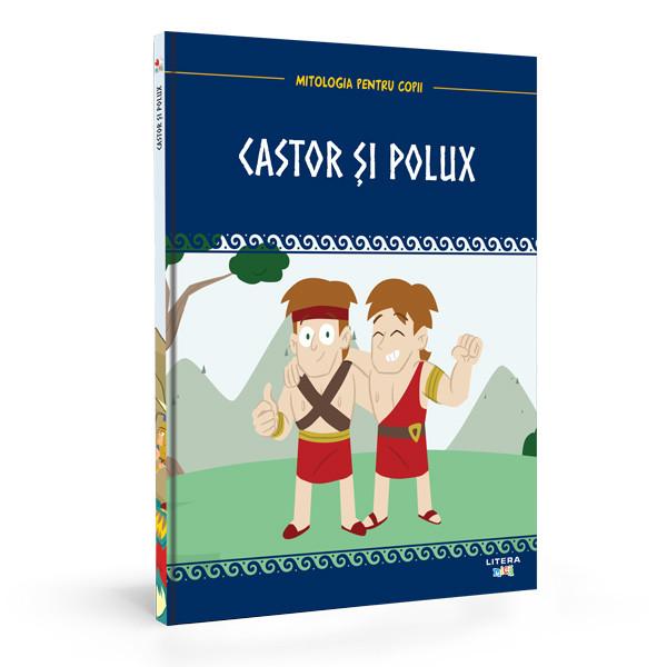 Mitologia pentru copii: Castor și Pollux. Doi frați gemeni și o poveste fascinantă