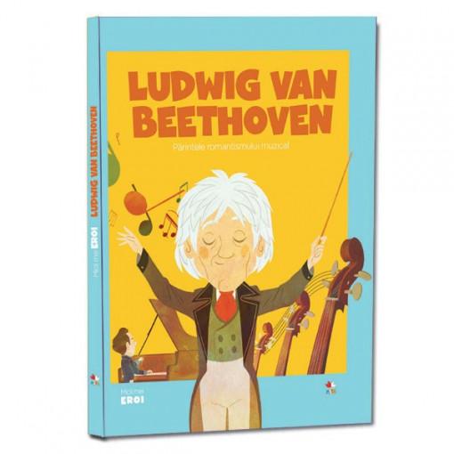 Micii mei eroi - Editia Nr. 20 - Ludwig van Beethoven