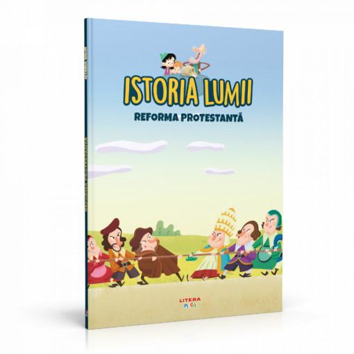 Editia nr. 28 - Reforma protestantă (Istoria pentru copii)