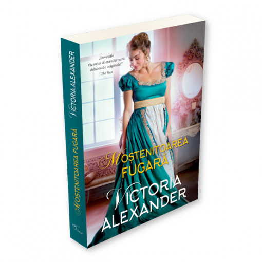 Mostenitoarea fugara - Victoria Alexander