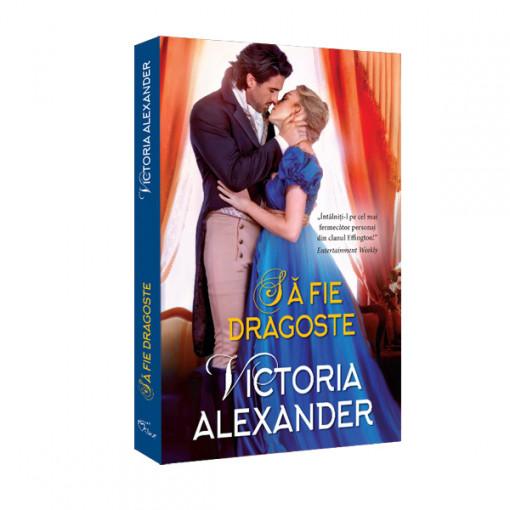 Sa fie dragoste - Victoria Alexander