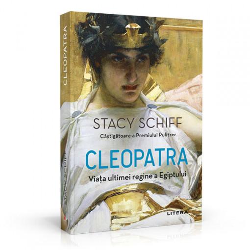 Cleopatra. Viata ultimei regine a Egiptului