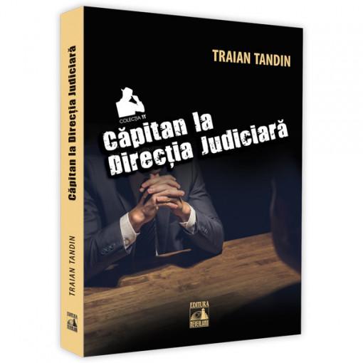 Capitan la Directia Judiciara - Traian Tandin