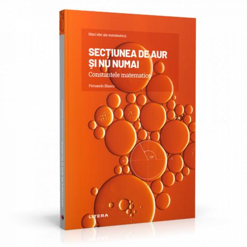 Ediția nr. 1 - Secțiunea de aur (Mari idei ale matematicii)