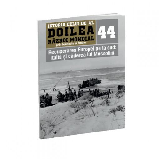 Editia nr. 44 - Recuperarea Europei pe la sud: Italia si caderea lui Mussolini (doua bancnote si patru timbre)