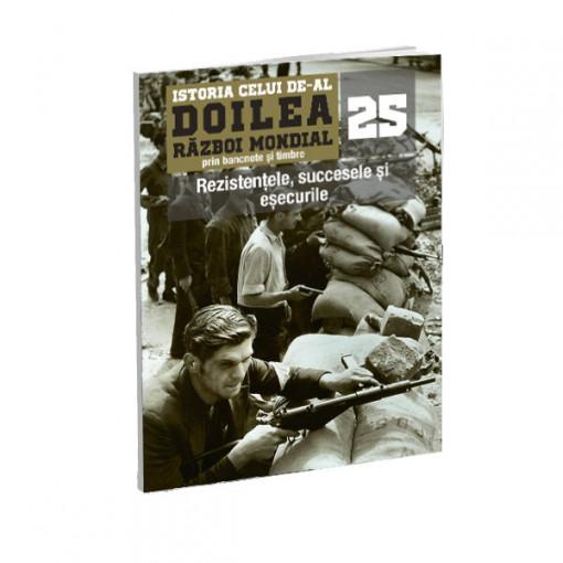 Editia nr. 25 - Rezistentele, succesele si esecurile (doua bancnote si opt timbre)