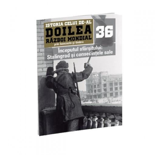 Editia nr. 36 - Inceputul sfarsitului: Stalingrad si consecintele sale (doua bancnote si sase timbre)