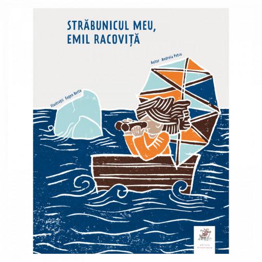 STRABUNICUL MEU, EMIL RACOVITA - Andreia Petcu