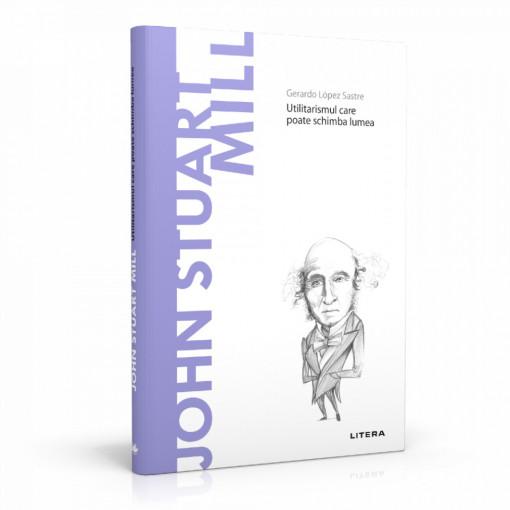 Editia nr. 45 - John Stuart Mill (Descopera filosofia)