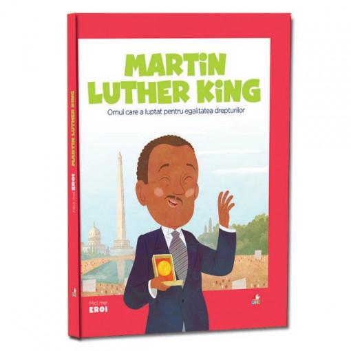 Micii mei eroi - Editia nr. 17 - Martin Luther King