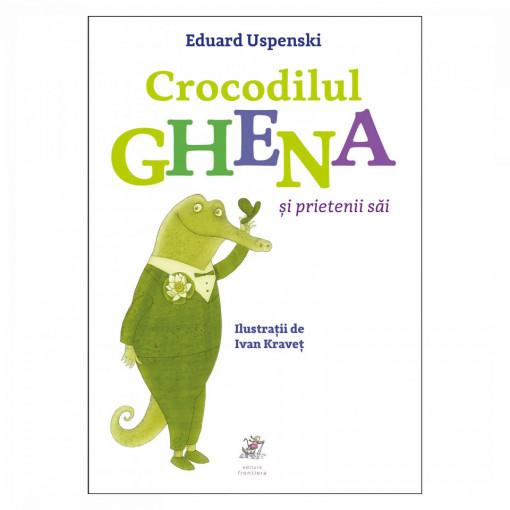 CROCODILUL GHENA SI PRIETENII SAI - Eduard Uspenski