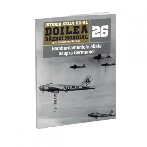 Editia nr. 26 - Bombardamentele aliate asupra Germaniei (doua bancnote si 12 timbre)