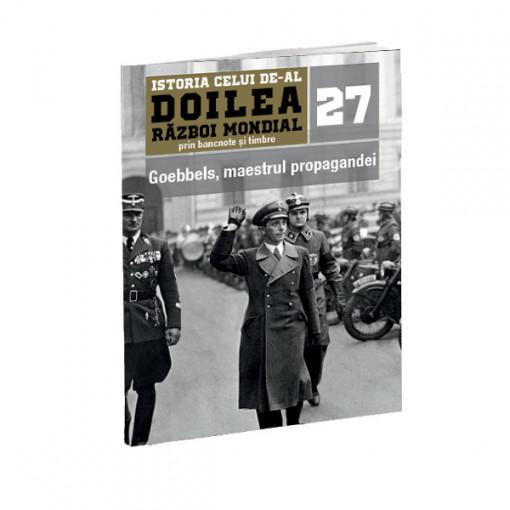 Editia nr. 27 - Goebbels, maestrul propagandei (doua bancnote si opt timbre)