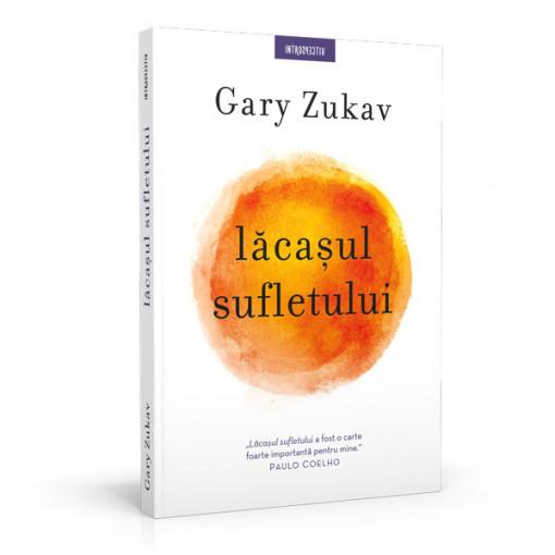 Lacasul sufletului - Gary Zukav