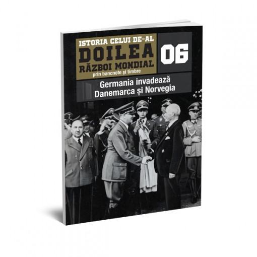Editia nr. 06 - Germania invadeaza Danemarca si Norvegia (doua bancnote, patru timbre, biblioraft)