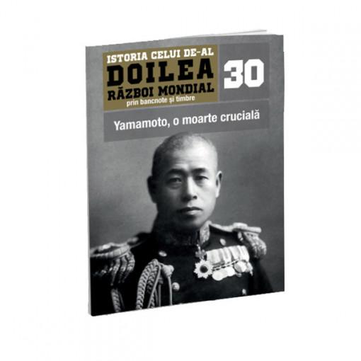 Editia nr. 30 - Yamamoto, o moarte cruciala (doua bancnote si patru timbre)