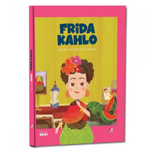 Micii mei eroi - Editia nr. 18 - Frida Kahlo