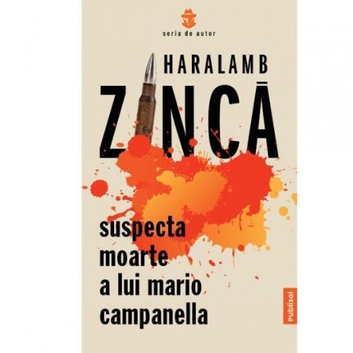 Suspecta moarte a lui Mario Campanella– Haralamb Zinca