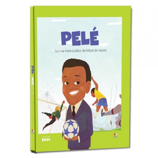Micii mei eroi - Editia Nr. 26 - Pelé