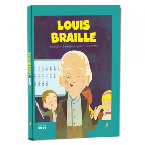Micii mei eroi - Editia nr. 36 - Louis Braille