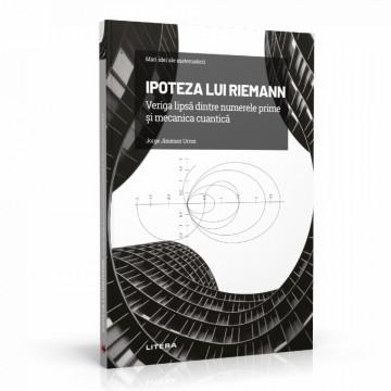 Ediția nr. 7 - Ipoteza lui Riemann (Mari idei ale matematicii)