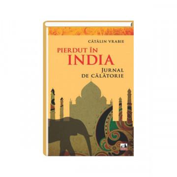 Pierdut in India - Catalin Vrabie
