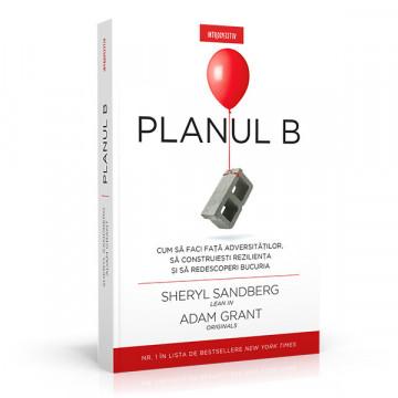Planul B - Sheryl Sandberg, Adam Grant