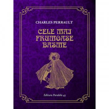 CELE MAI FRUMOASE BASME - PERRAULT Charles