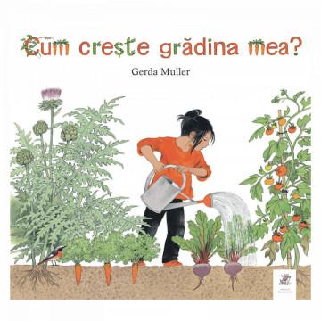 CUM CRESTE GRADINA MEA - Gerda Muller