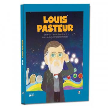 Micii mei eroi - Editia nr. 28 - Louis Pasteur