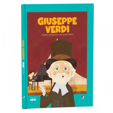 Micii mei eroi - Editia nr. 45 - Giuseppe Verdi