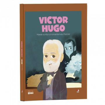 MICII MEI EROI - EDITIA NR. 50 - Victor Hugo