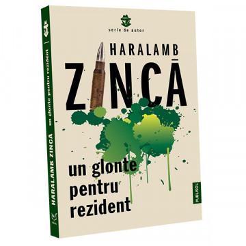 Un glonte pentru rezident - Haralamb Zinca