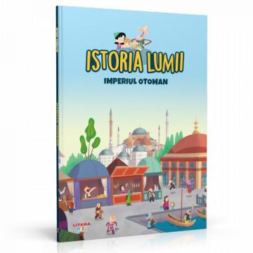 Editia nr. 24 - Imperiul Otoman (Istoria pentru copii)