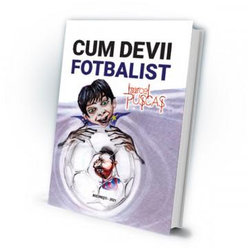 Cum devii fotbalist - Marcel Puscas