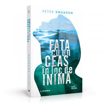 FATA CU UN CEAS IN LOC DE INIMA - Peter Swanson