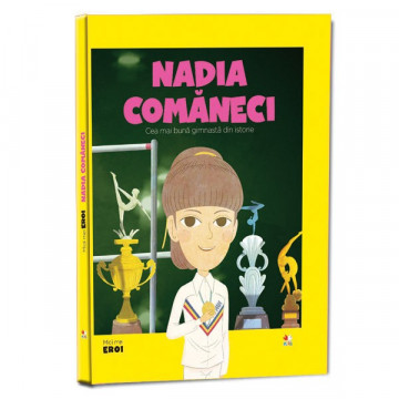 Micii mei eroi - Editia Nr. 30 - Nadia Comaneci