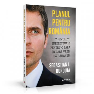 Planul pentru Romania - Sebastian I. Burduja