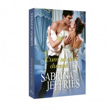 Cum sa devii ducesa - Sabrina Jeffries