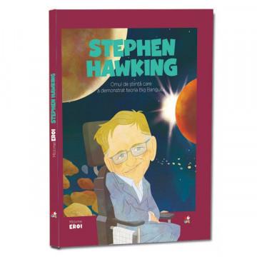 Micii mei eroi - Editia nr. 21 - Stephen Hawking