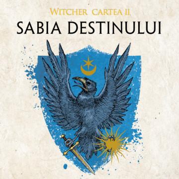 Sabia destinului ed. 2019 (Seria Witcher partea a II-a)