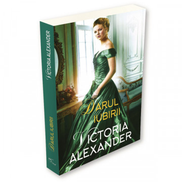 Darul Iubirii - Victoria Alexander