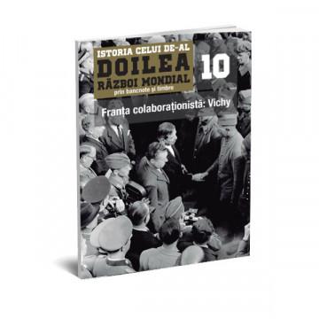 Editia nr. 10 - Franta colaborationista: Vichy (doua bancnote si opt timbre)