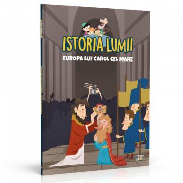 Editia nr. 15 - Europa lui Carol cel Mare (Istoria pentru copii)