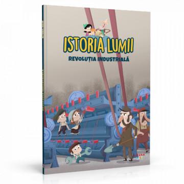 Editia nr. 36 - Revoluția industrială (Istoria pentru copii)