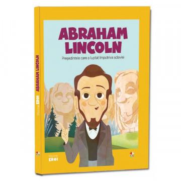 Micii mei eroi - Editia nr. 22 - Abraham Lincoln
