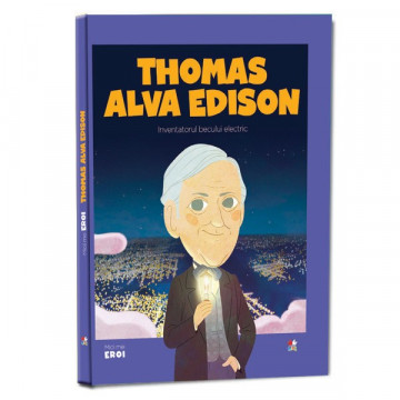 Micii mei eroi - Editia nr. 32 - Thomas Edison