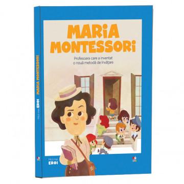 Micii mei eroi - Editia nr. 42 - Maria Montessori